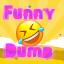 Funny Dumb